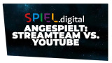 SPIEL.digital - Angespielt: Streamteam vs. YouTube-Allstars
